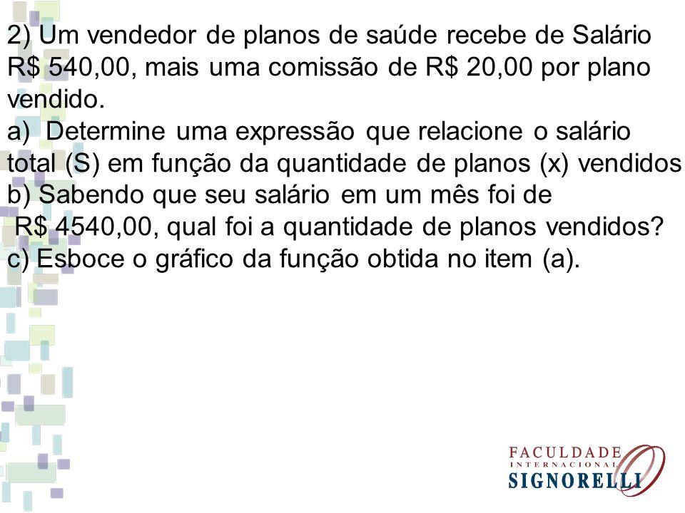 2) Um vendedor de planos de saúde recebe de Salário