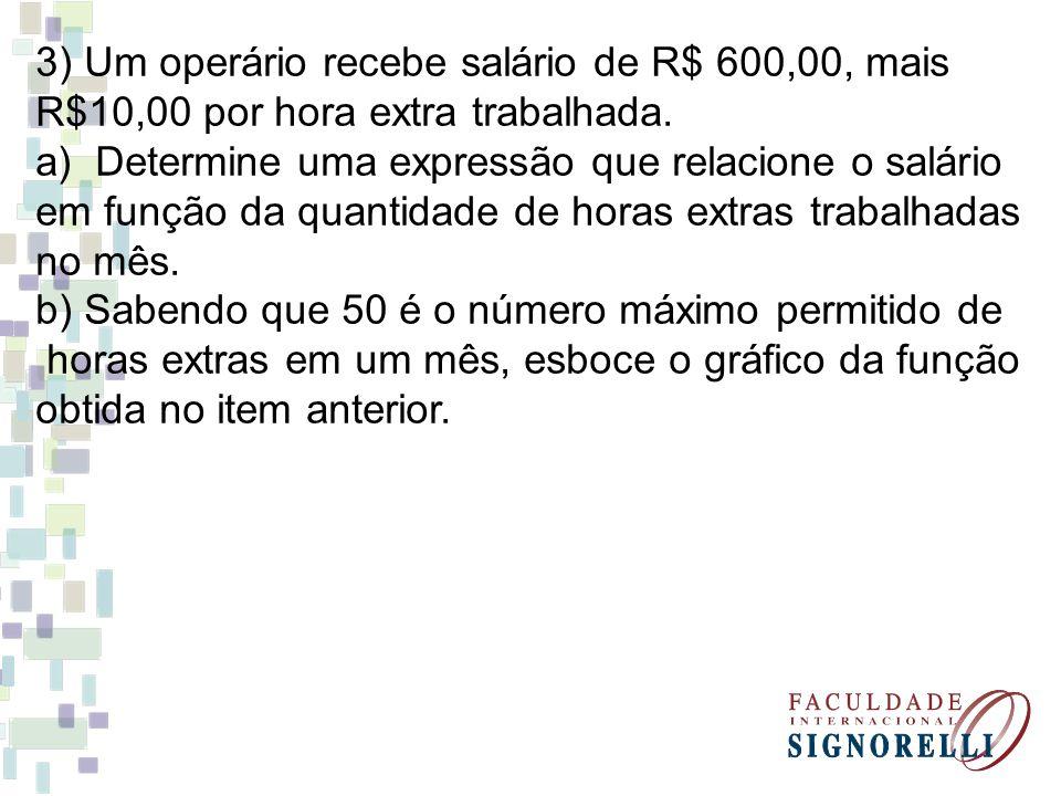 3) Um operário recebe salário de R$ 600,00, mais