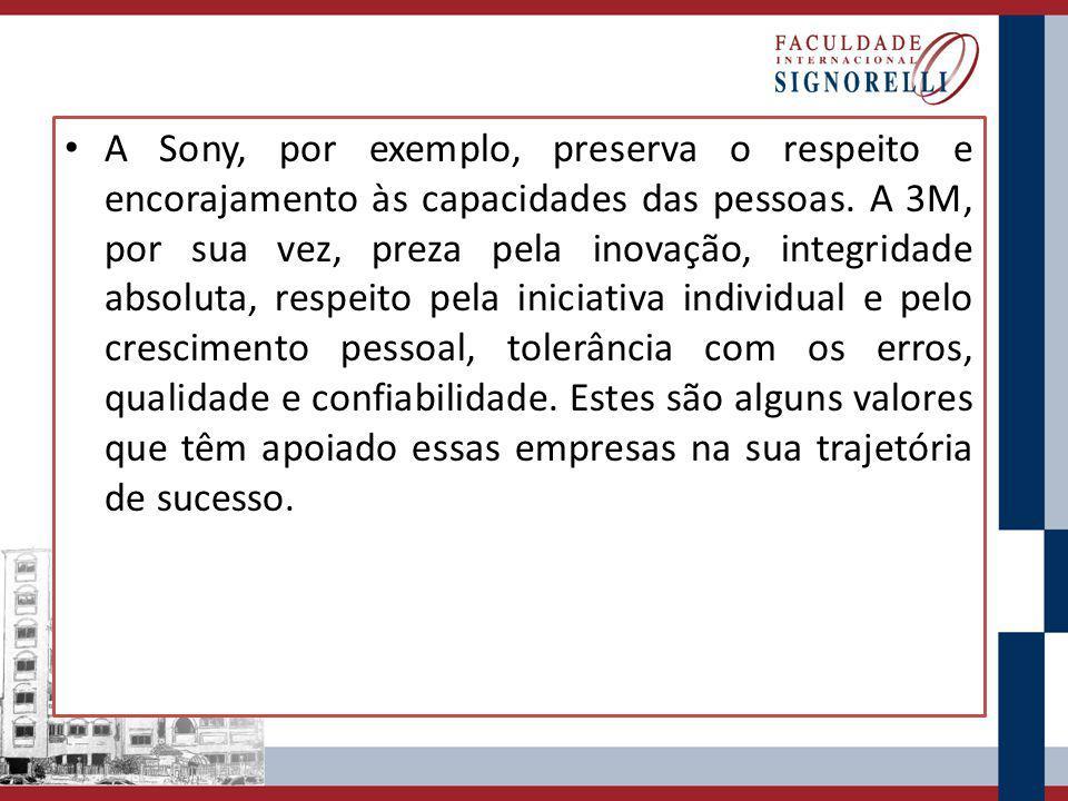 A Sony, por exemplo, preserva o respeito e encorajamento às capacidades das pessoas.