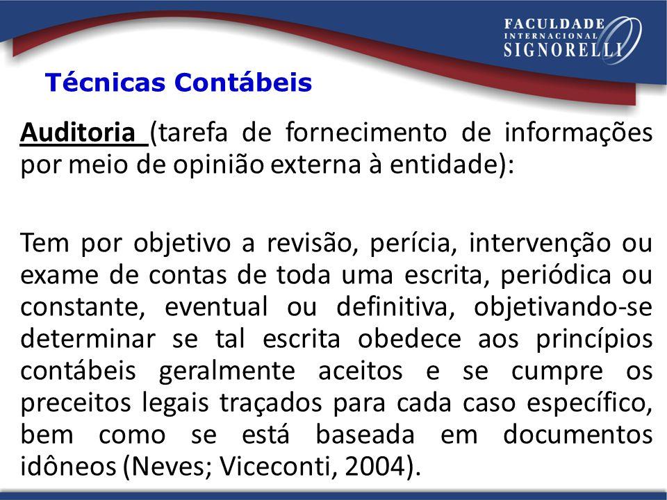 Técnicas Contábeis Auditoria (tarefa de fornecimento de informações por meio de opinião externa à entidade):
