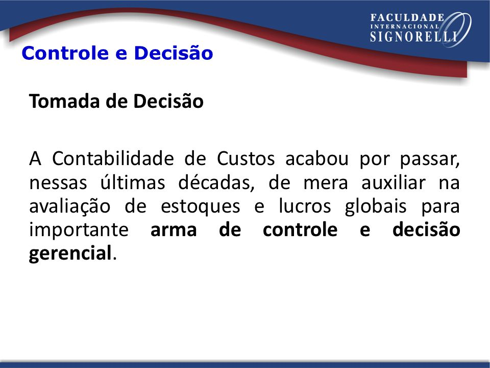 Controle e Decisão Tomada de Decisão.
