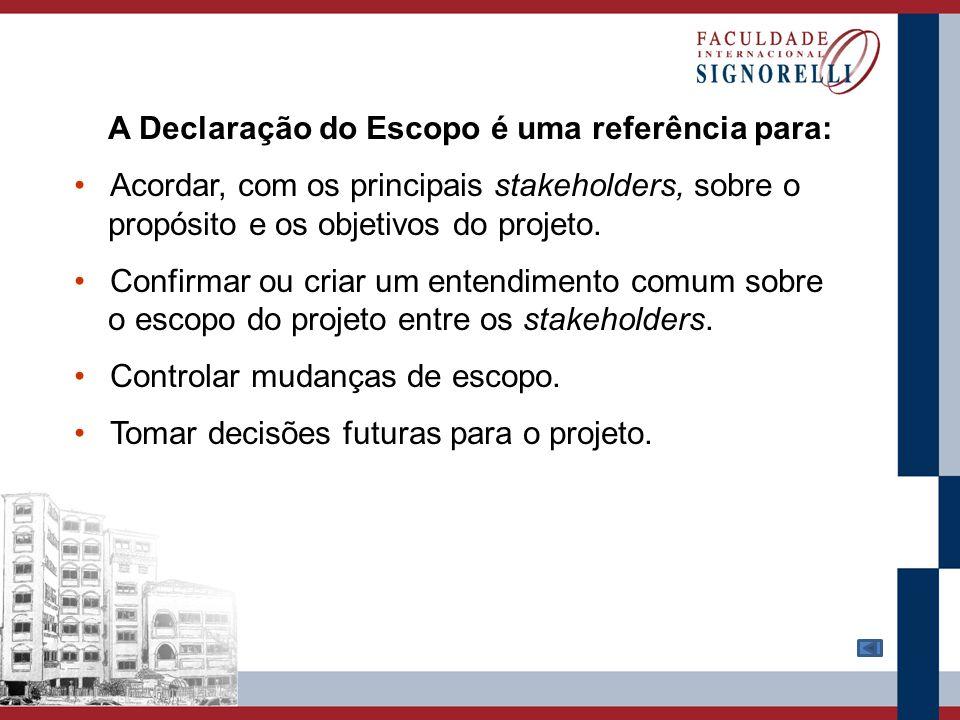 A Declaração do Escopo é uma referência para: