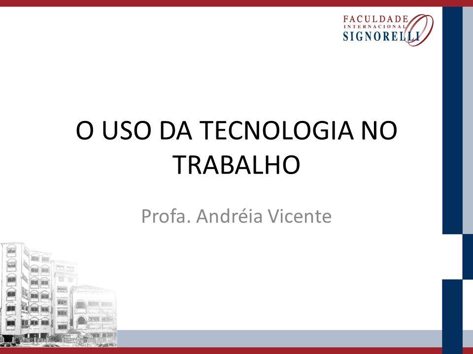 O USO DA TECNOLOGIA NO TRABALHO