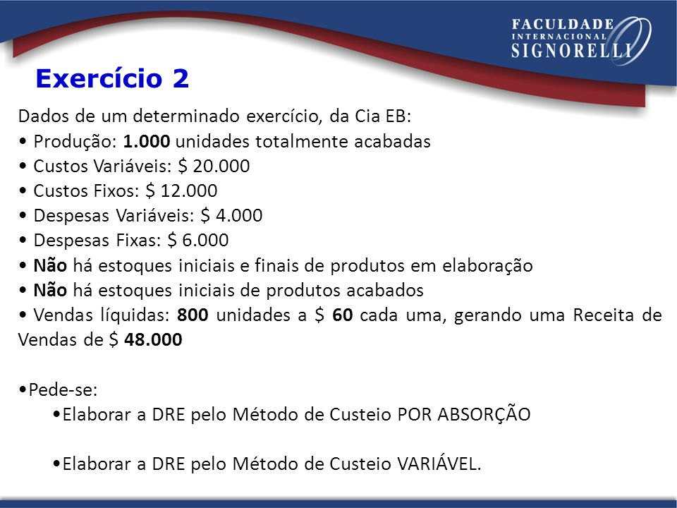 Exercício 2 Dados de um determinado exercício, da Cia EB: