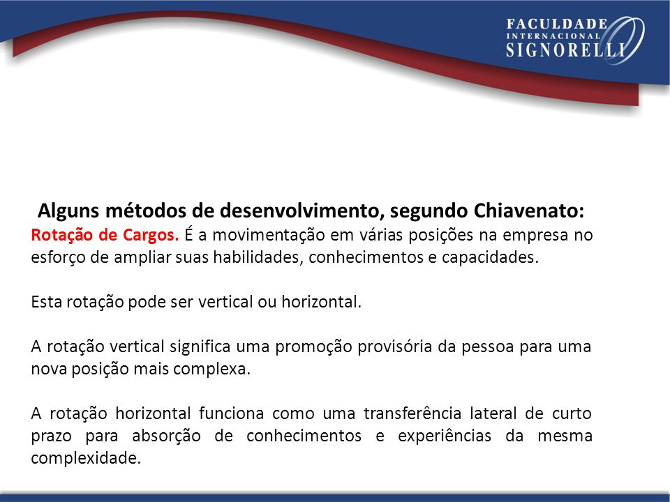 Alguns métodos de desenvolvimento, segundo Chiavenato:
