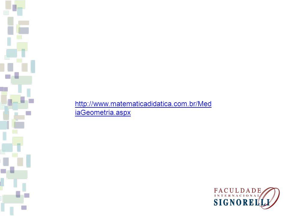 http://www.matematicadidatica.com.br/MediaGeometria.aspx