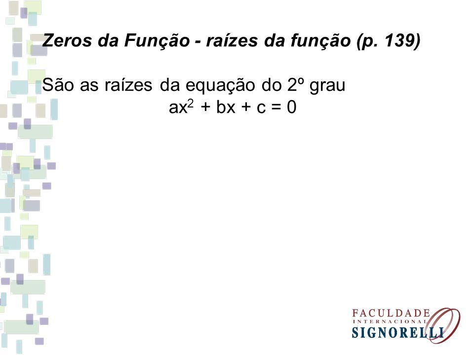 Zeros da Função - raízes da função (p. 139)