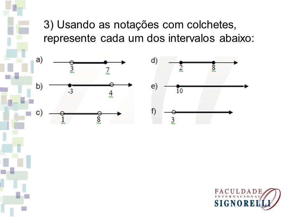 3) Usando as notações com colchetes,