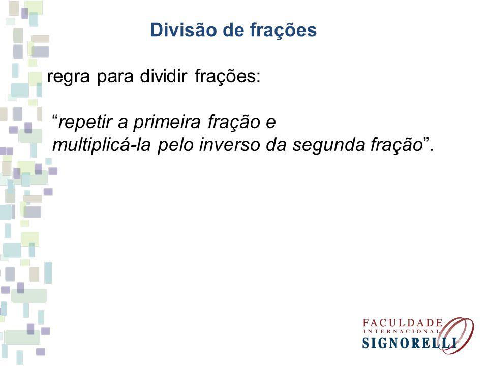Divisão de frações regra para dividir frações: repetir a primeira fração e.