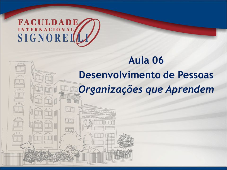 Desenvolvimento de Pessoas Organizações que Aprendem