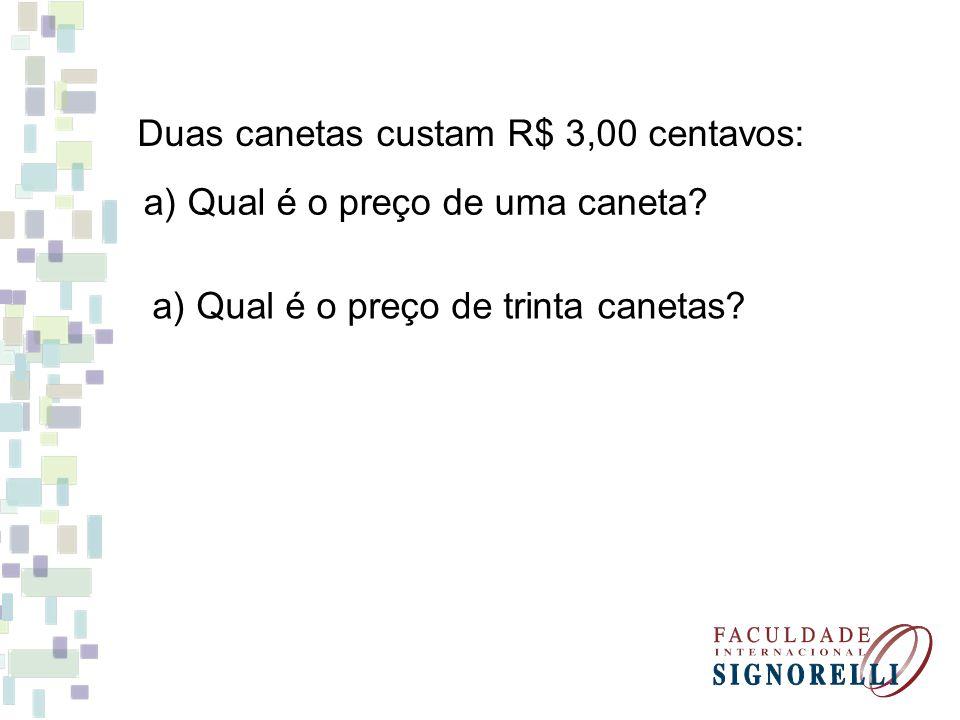 Duas canetas custam R$ 3,00 centavos: