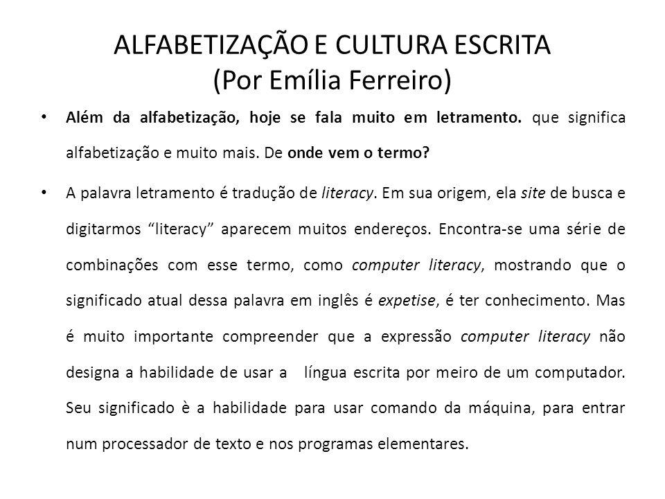 ALFABETIZAÇÃO E CULTURA ESCRITA (Por Emília Ferreiro)