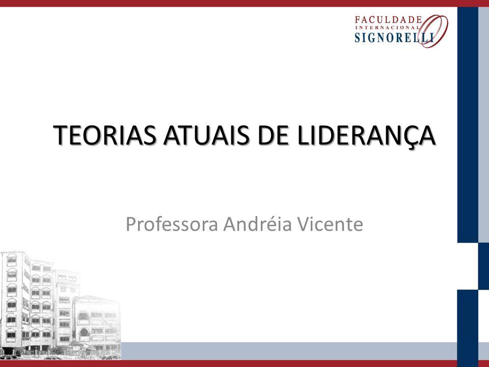 TEORIAS ATUAIS DE LIDERANÇA