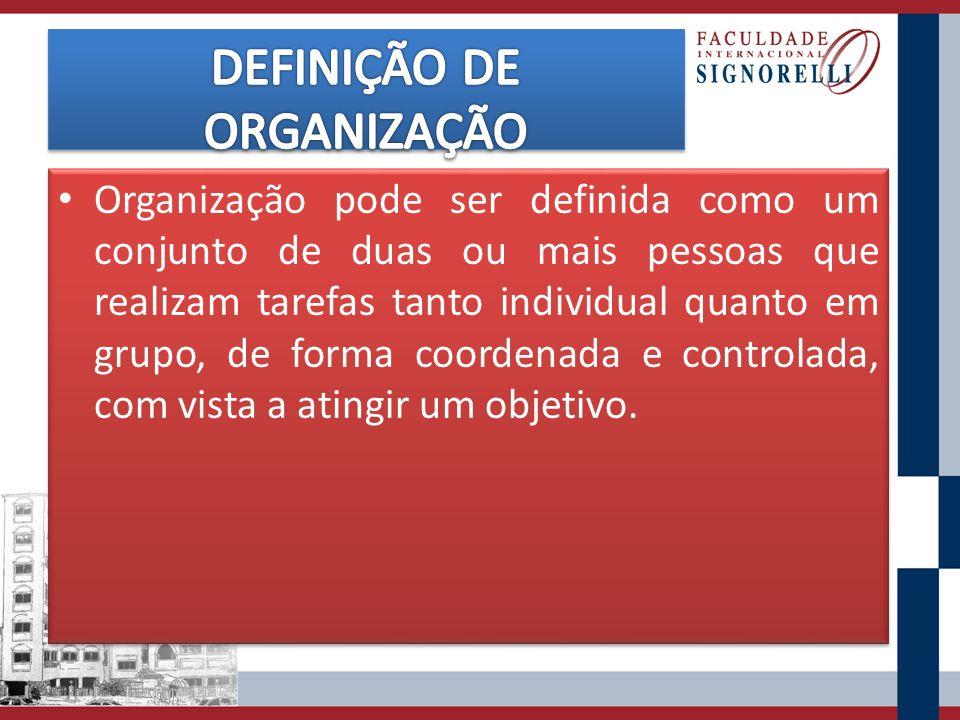 DEFINIÇÃO DE ORGANIZAÇÃO