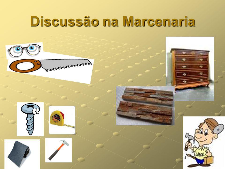 Discussão na Marcenaria