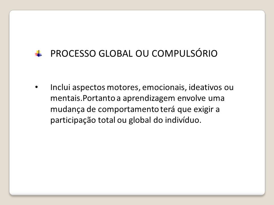 PROCESSO GLOBAL OU COMPULSÓRIO