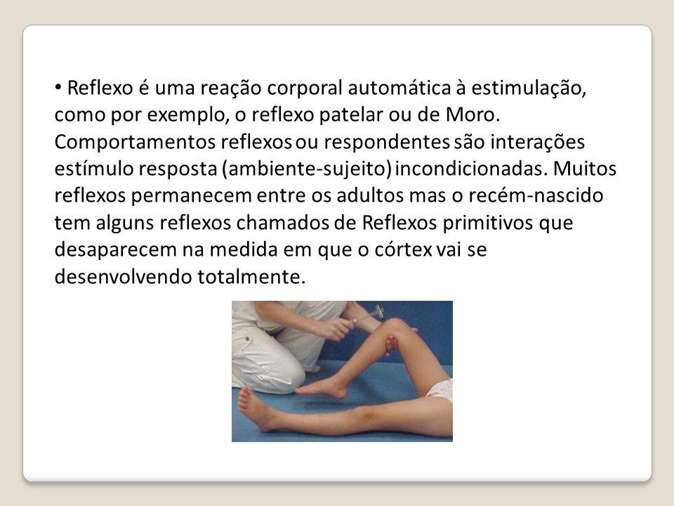 Reflexo é uma reação corporal automática à estimulação, como por exemplo, o reflexo patelar ou de Moro.