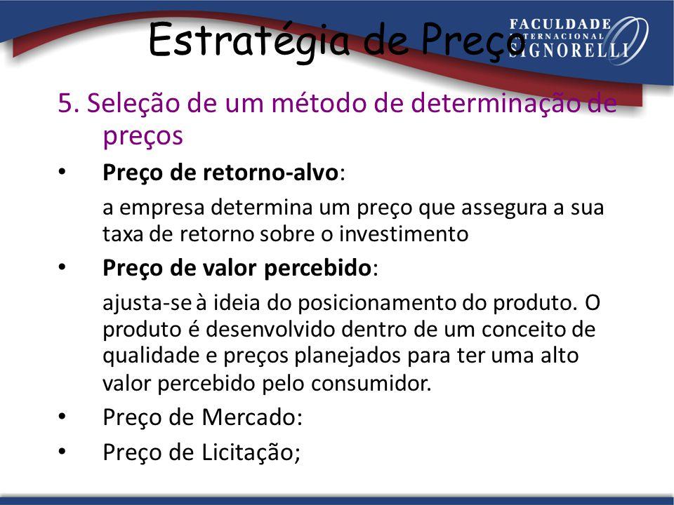 Estratégia de Preço 5. Seleção de um método de determinação de preços