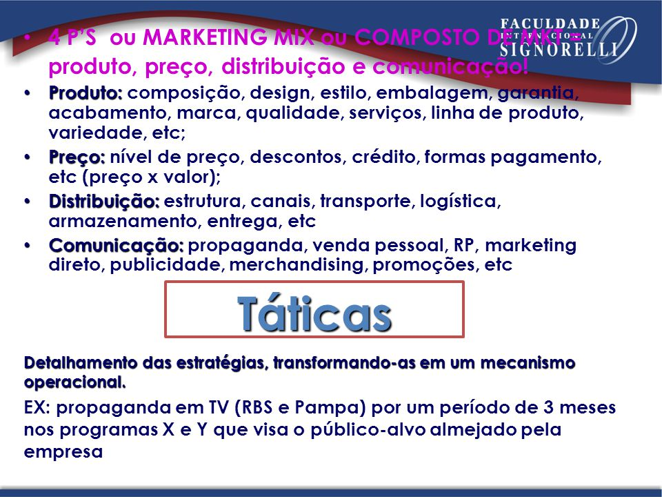 Táticas 4 P'S ou MARKETING MIX ou COMPOSTO DE MKT =
