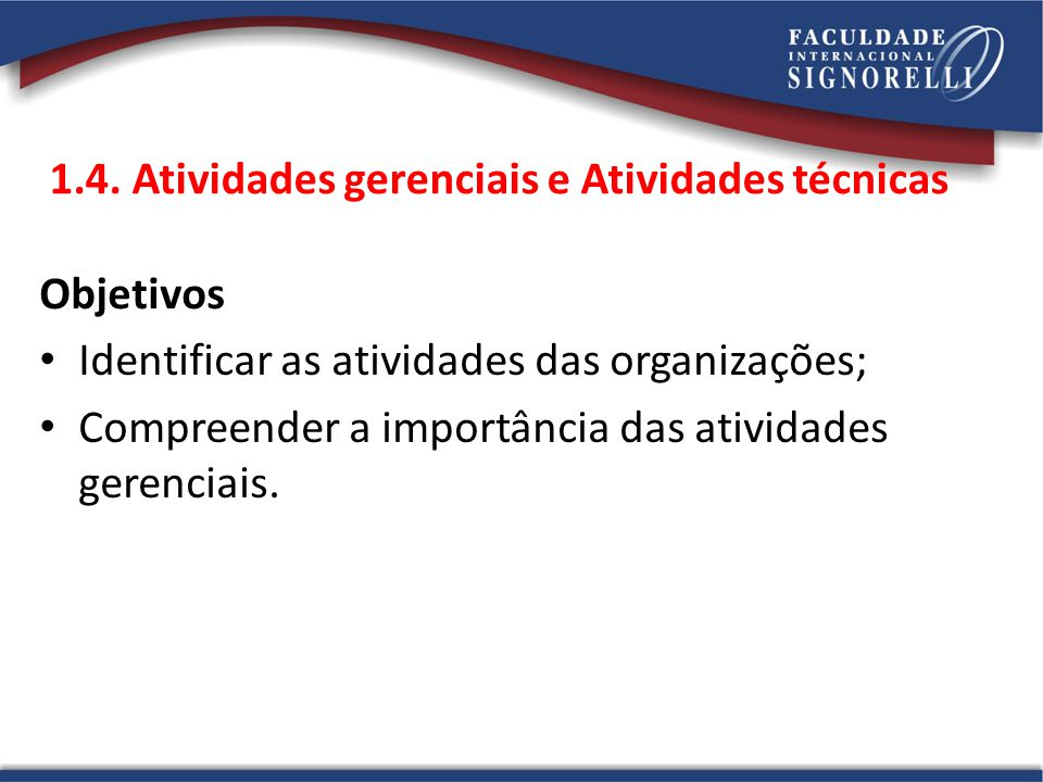 1.4. Atividades gerenciais e Atividades técnicas