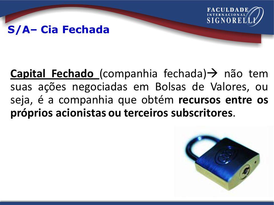 S/A– Cia Fechada