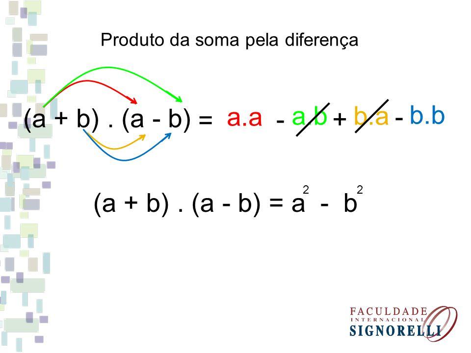 a.a b.b (a + b) . (a - b) a.b b.a = - + - (a + b) . (a - b) = a - b