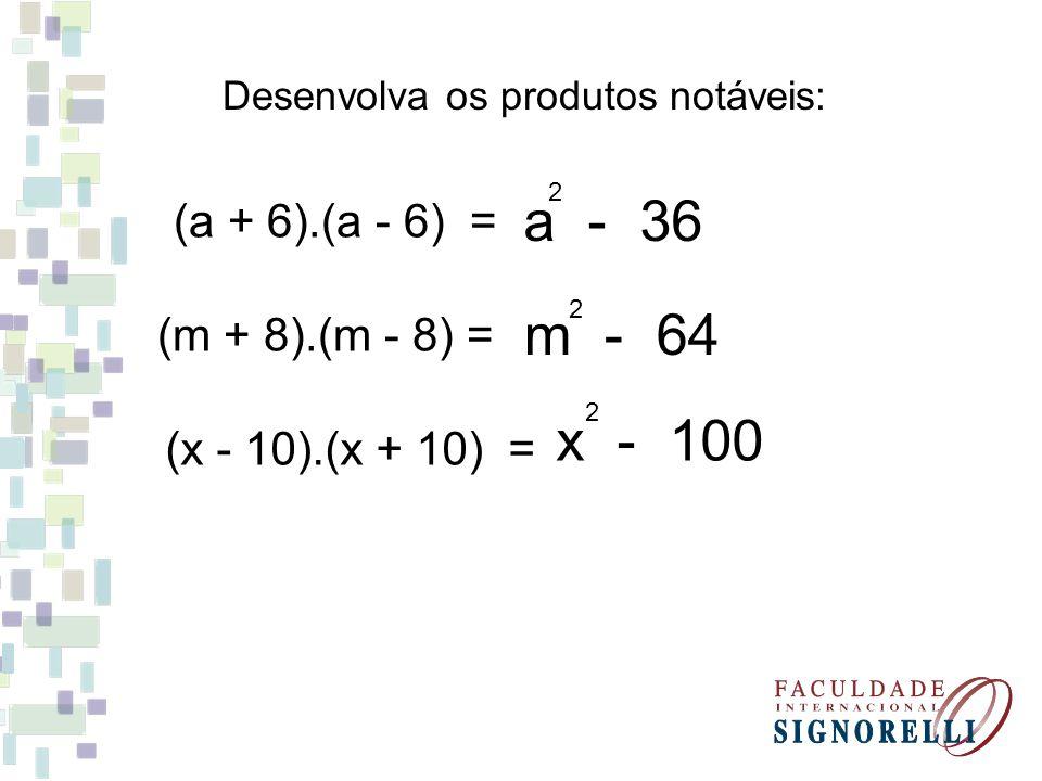 a - 36 m - 64 x - 100 (a + 6).(a - 6) = (m + 8).(m - 8) =