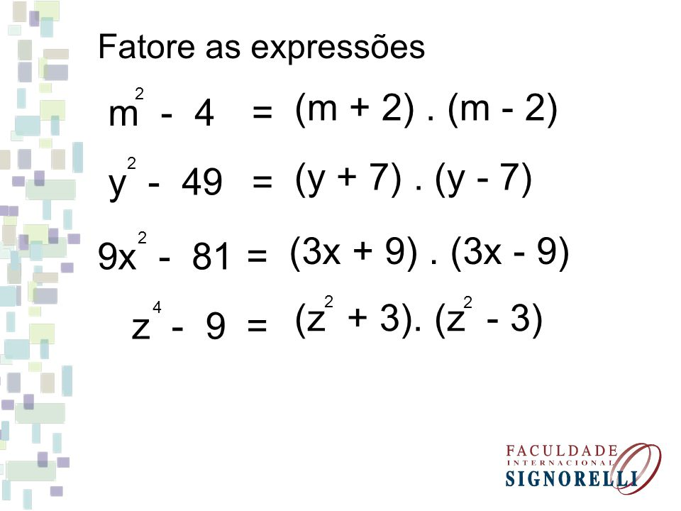 m - 4 (m + 2) . (m - 2) = y - 49 (y + 7) . (y - 7) = 9x - 81
