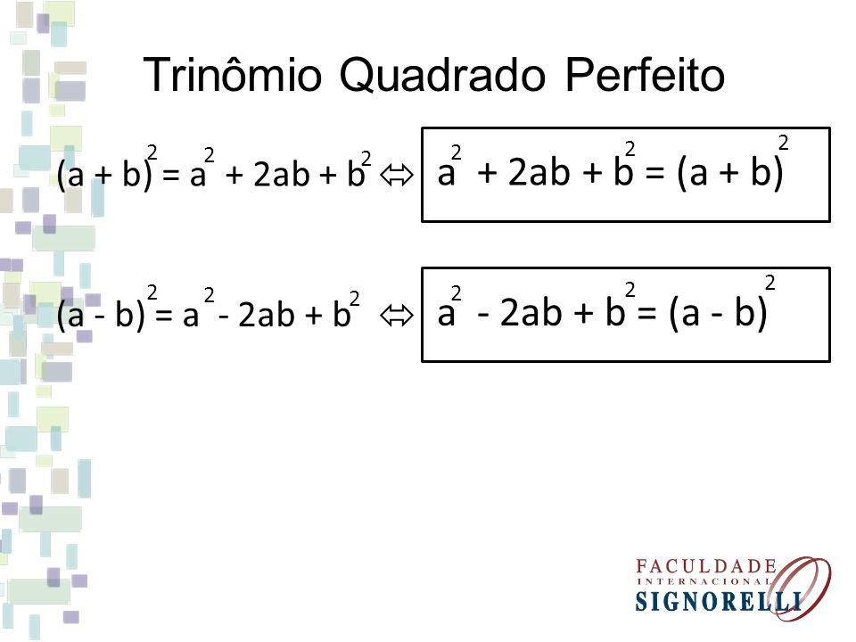 Trinômio Quadrado Perfeito