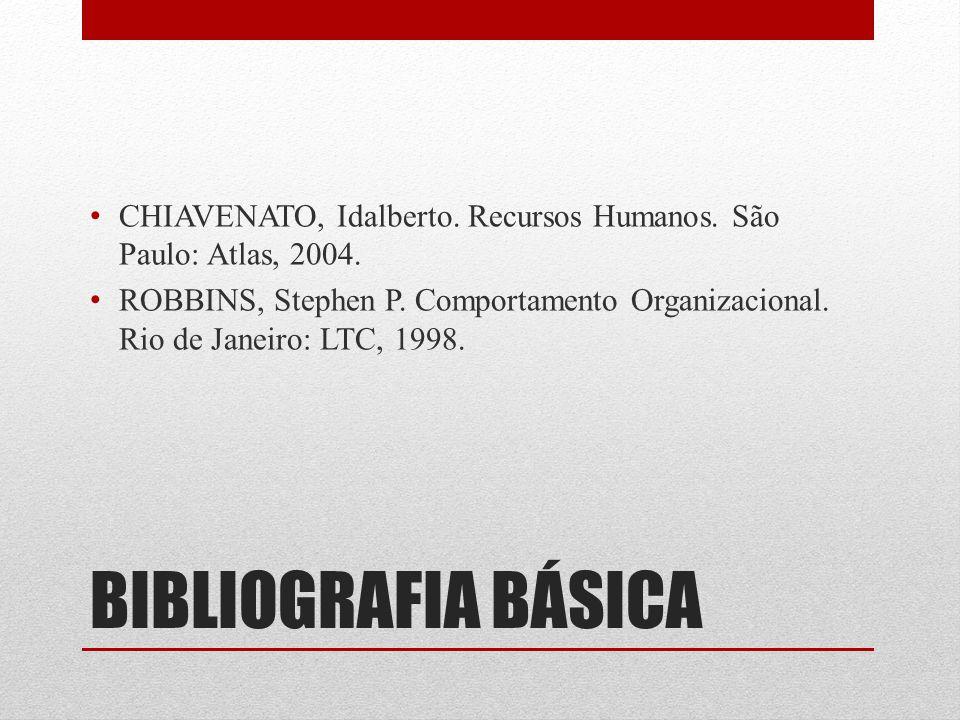 CHIAVENATO, Idalberto. Recursos Humanos. São Paulo: Atlas, 2004.