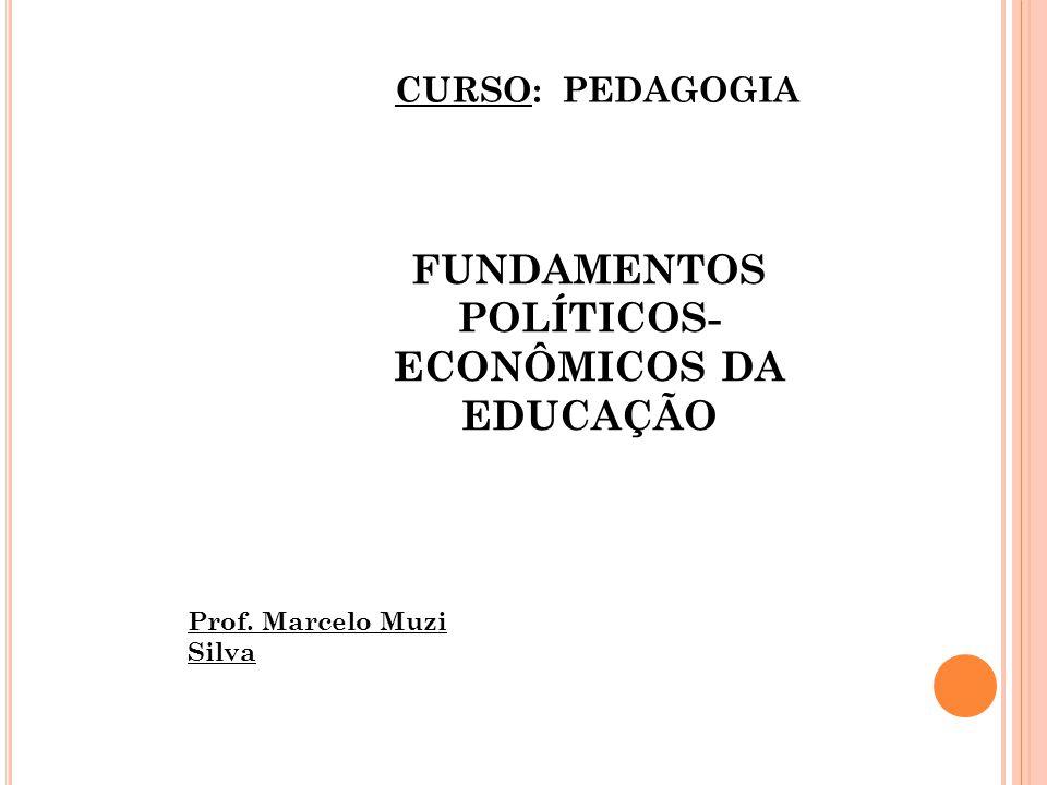 FUNDAMENTOS POLÍTICOS-ECONÔMICOS DA EDUCAÇÃO