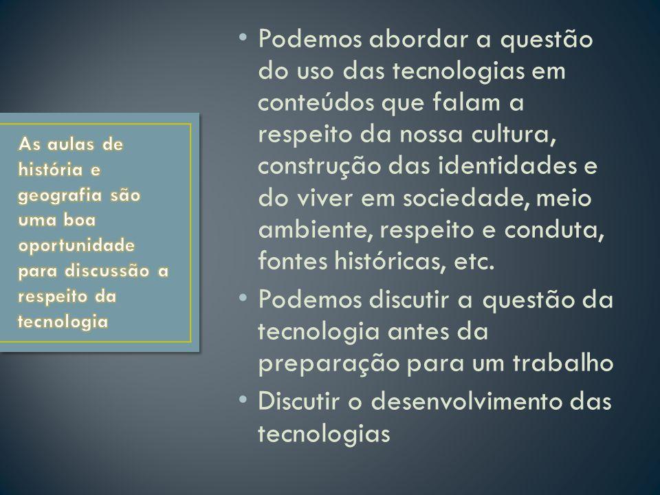 Discutir o desenvolvimento das tecnologias