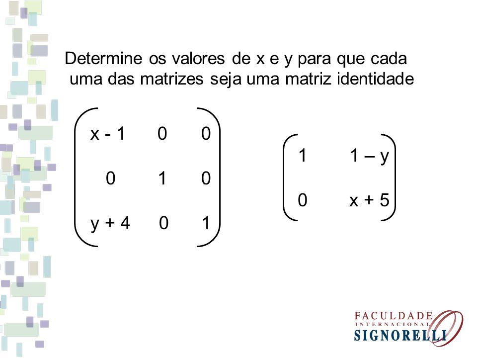 Determine os valores de x e y para que cada