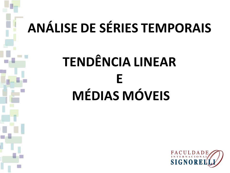 ANÁLISE DE SÉRIES TEMPORAIS TENDÊNCIA LINEAR E MÉDIAS MÓVEIS