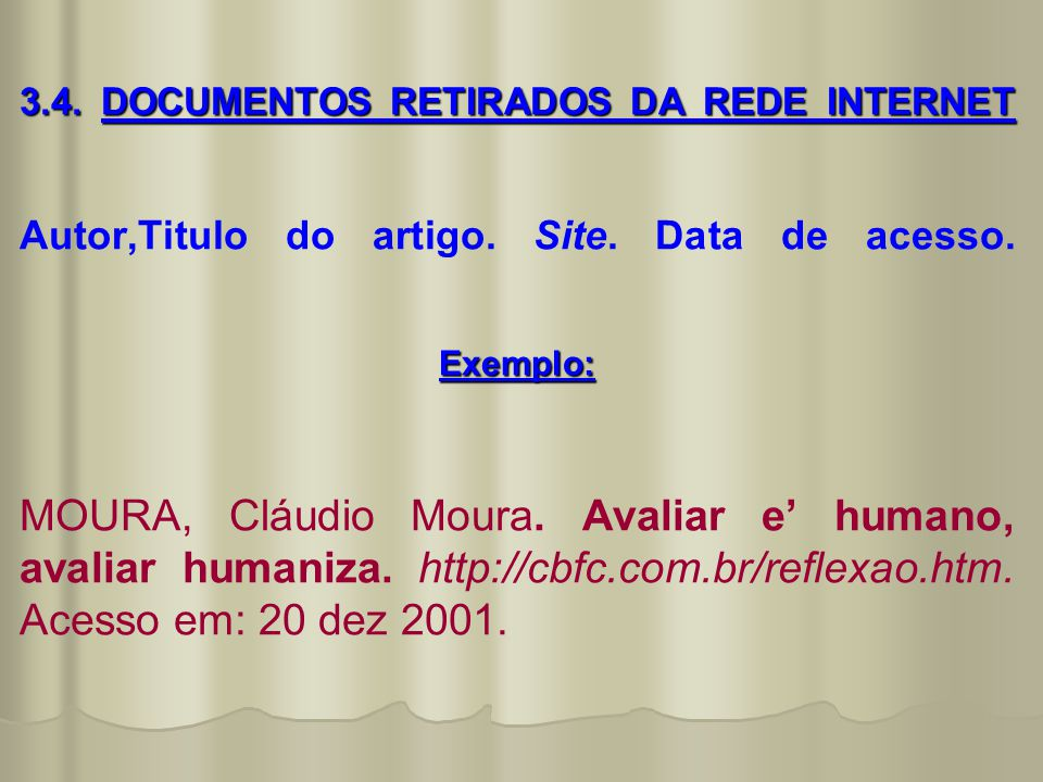 3. 4. DOCUMENTOS RETIRADOS DA REDE INTERNET Autor,Titulo do artigo
