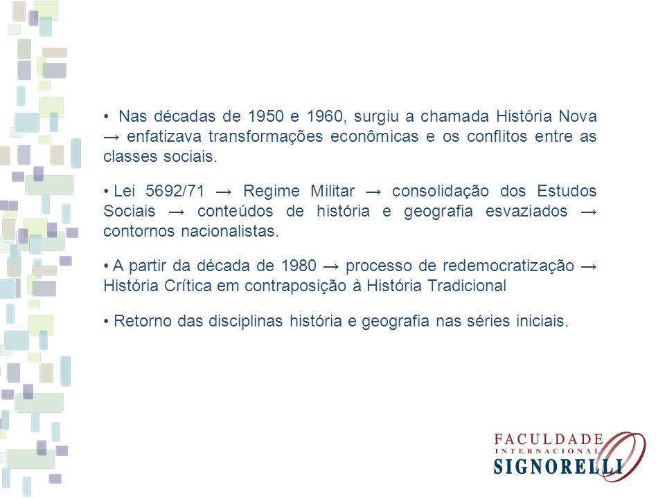 Nas décadas de 1950 e 1960, surgiu a chamada História Nova → enfatizava transformações econômicas e os conflitos entre as classes sociais.