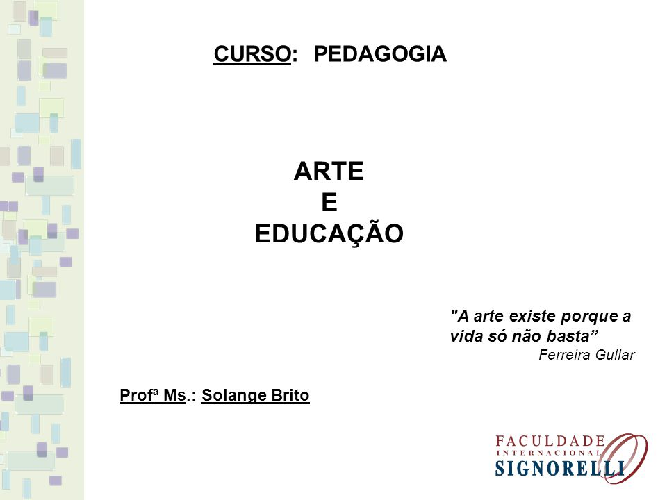 ARTE E EDUCAÇÃO CURSO: PEDAGOGIA