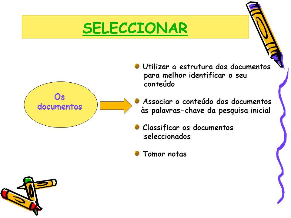 SELECCIONAR Os documentos Utilizar a estrutura dos documentos