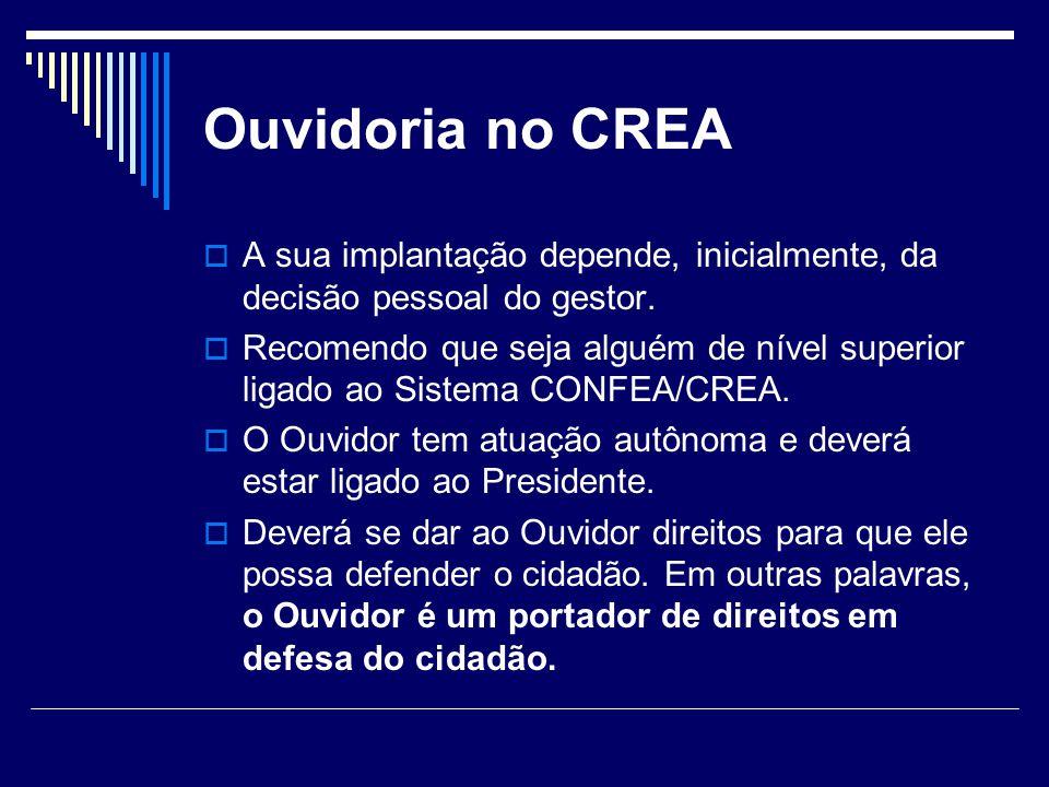 Ouvidoria no CREA A sua implantação depende, inicialmente, da decisão pessoal do gestor.