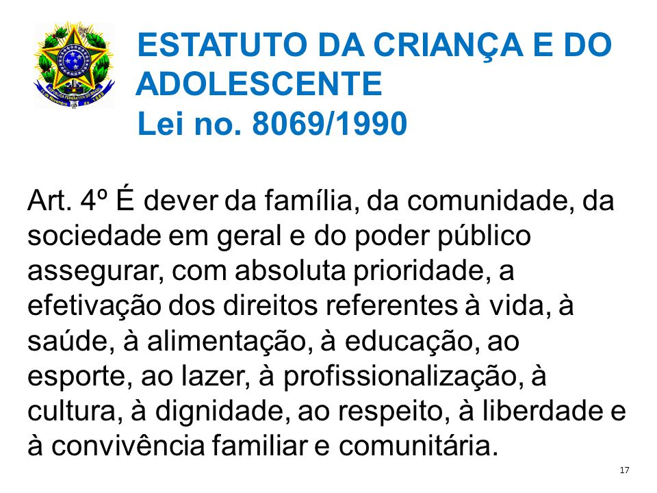 ESTATUTO DA CRIANÇA E DO ADOLESCENTE Lei no. 8069/1990