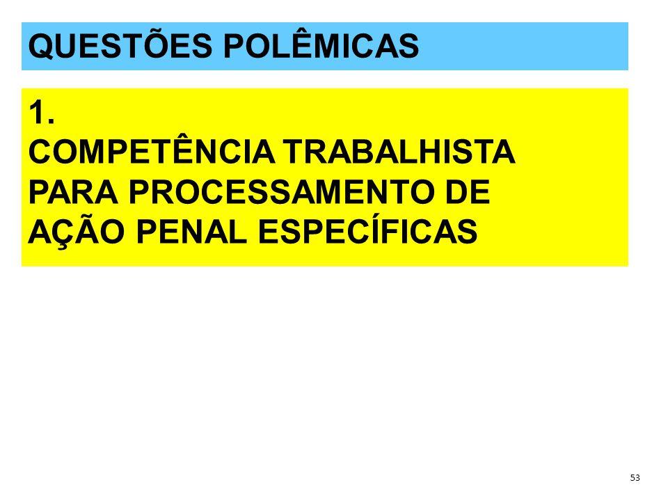 COMPETÊNCIA TRABALHISTA PARA PROCESSAMENTO DE AÇÃO PENAL ESPECÍFICAS