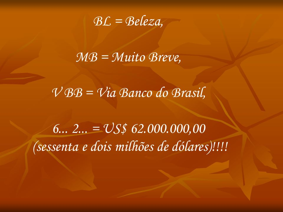 V BB = Via Banco do Brasil, 6... 2... = US$ 62.000.000,00