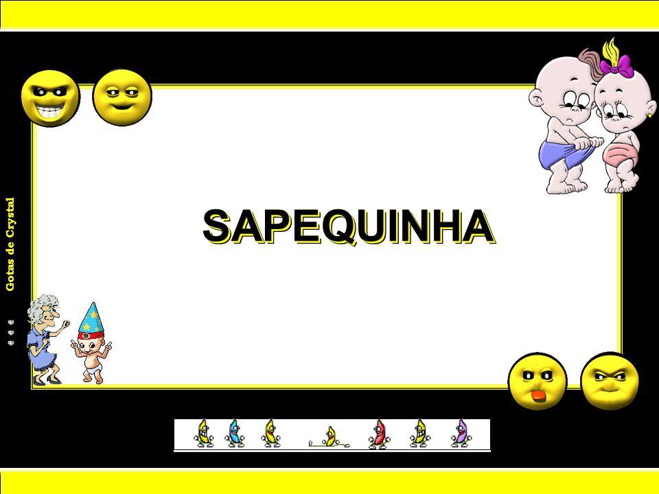 SAPEQUINHA SAPEQUINHA