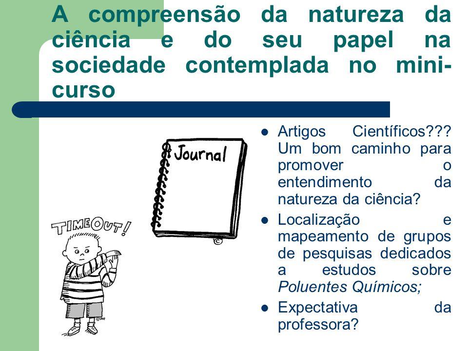 A compreensão da natureza da ciência e do seu papel na sociedade contemplada no mini-curso