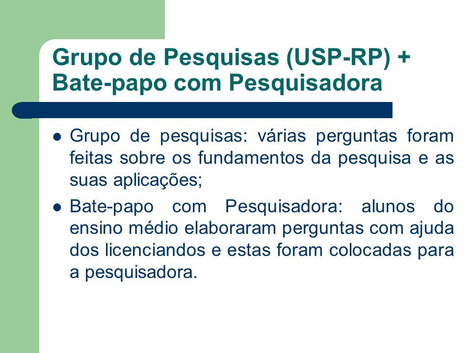 Grupo de Pesquisas (USP-RP) + Bate-papo com Pesquisadora