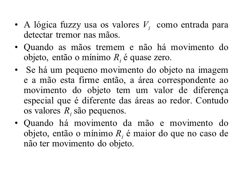 A lógica fuzzy usa os valores Vi como entrada para detectar tremor nas mãos.