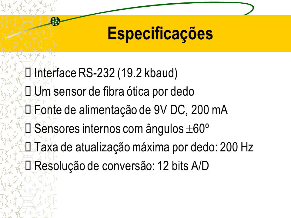 Especificações ü Interface RS-232 (19.2 kbaud)
