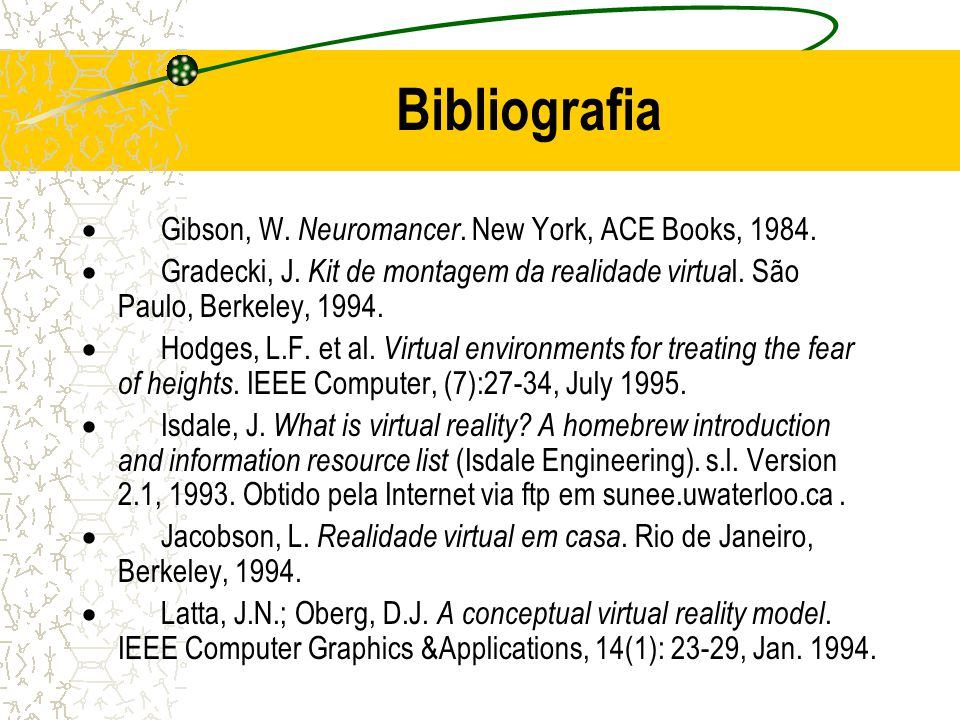 Bibliografia · Gibson, W. Neuromancer. New York, ACE Books, 1984.