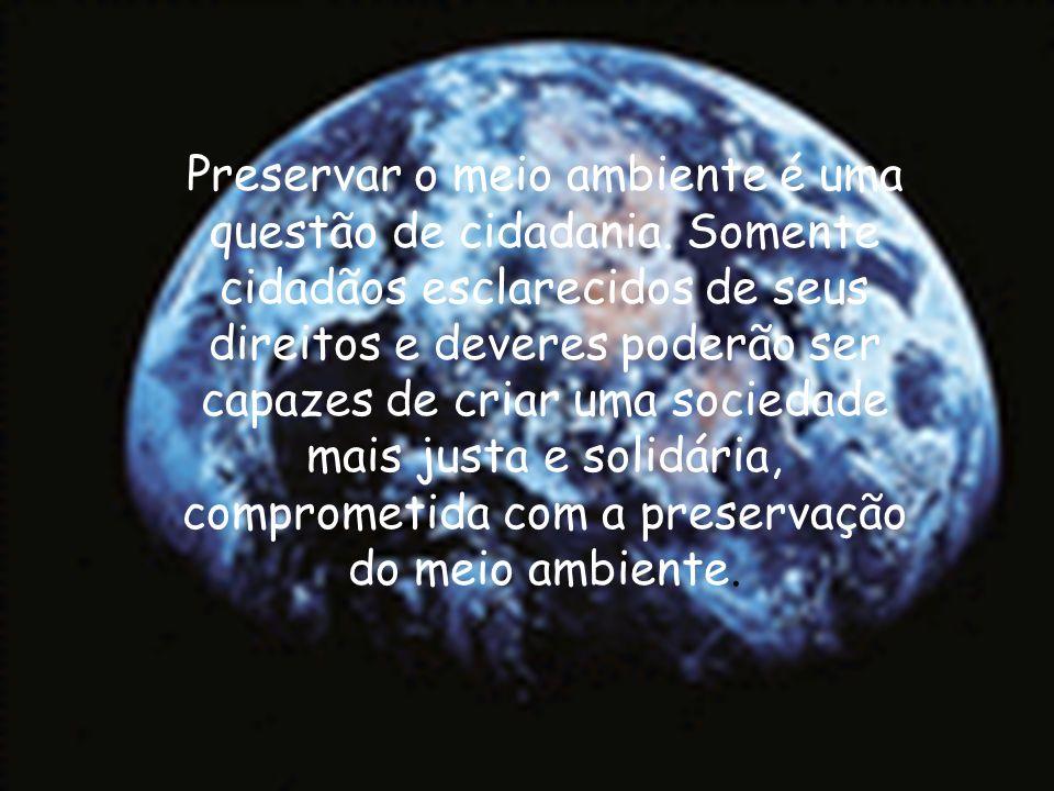 Preservar o meio ambiente é uma questão de cidadania