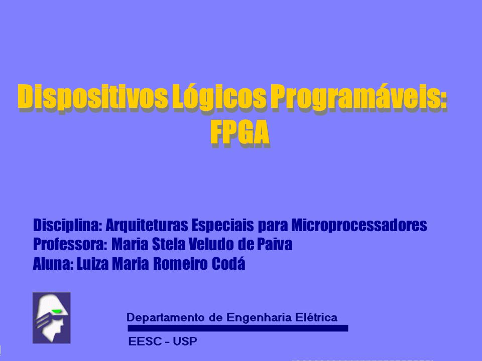 Dispositivos Lógicos Programáveis: FPGA